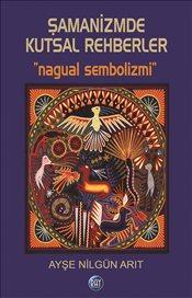 Şamanizmde Kutsal Rehberler Nagualler