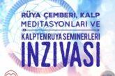 Rüya Çemberi, Kalp Meditasyonları Ve Kalpten Rüya Seminerleri İnziva Programı