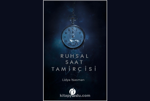 Ruhsal Saat Tamircisi - Lidya Nasman
