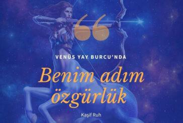 Benim adım özgürlük / Venüs Yay Burcu'nda