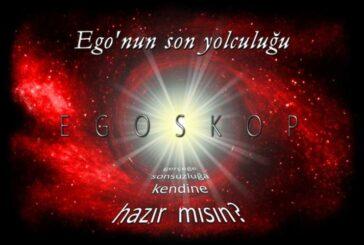 Egoskop – Hayatını değiştirecek bir öğreti…